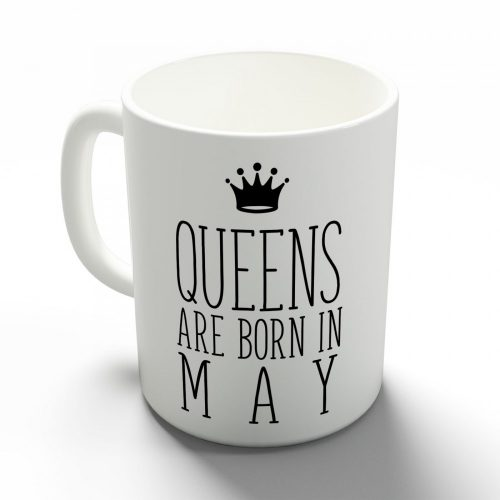 Queens are born in May - májusi hercegnők