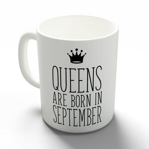 Queens are born in September - szeptemberi hercegnők