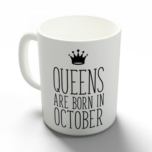 Queens are born in October - októberi hercegnők