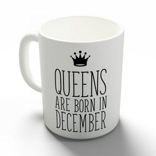 Queens are born in December - decemberi hercegnők