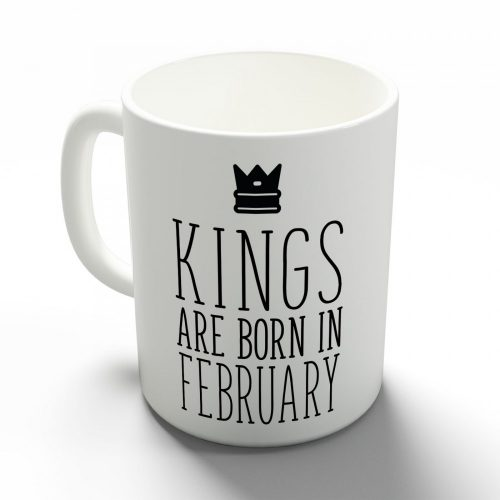 Kings are born in February - februári királyok