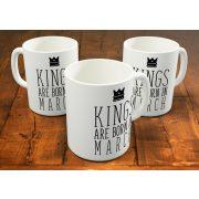 Kings are born in March - márciusi királyok