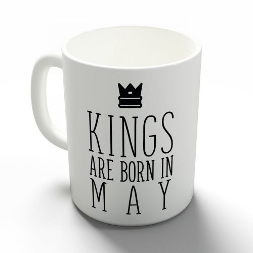 Kings are born in May - májusi királyok