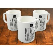Kings are born in August - augusztusi királyok