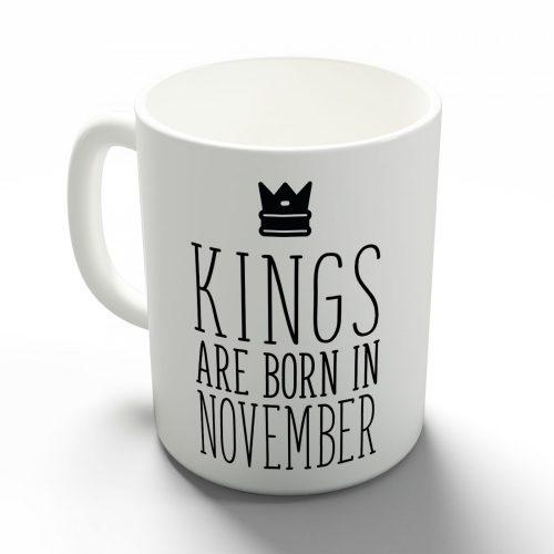 Kings are born in November - novemberi királyok