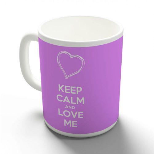 Keep Calm and Love Me bögre több színben