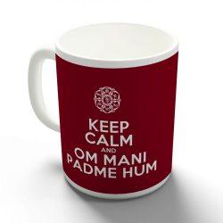 Keep Calm and Om Mani Padme hum bögre több színben