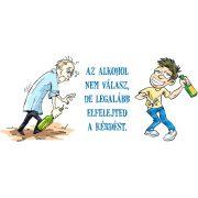 Az alkohol nem válasz bögre